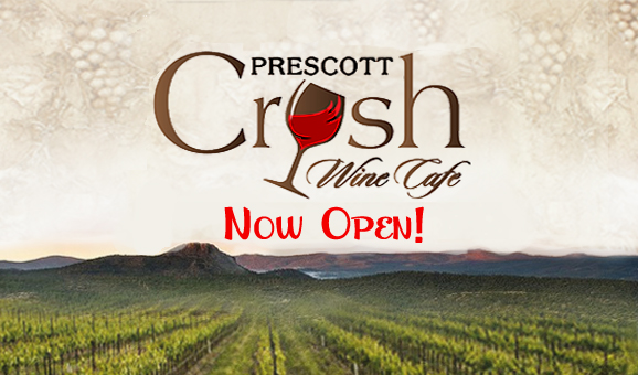Prescott Crush Wine Cafe Now Open!